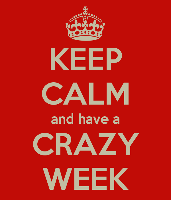 keep-calm-and-have-a-crazy-week
